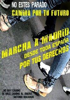Marcha Indignada a Madrid Por el Empleo. Camina por tu futuro.